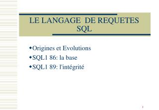 LE LANGAGE  DE REQUETES SQL