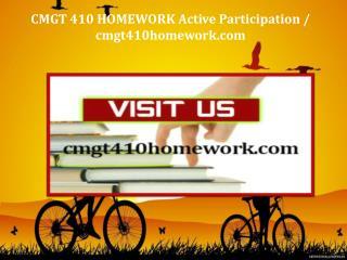 CMGT 410 HOMEWORK Active Participation / cmgt410homework.com