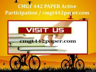 CMGT 442 PAPER Active Participation / cmgt442paper.com