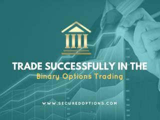 Trade successfully in the binary options trading