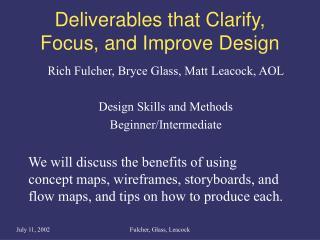 Deliverables that Clarify, Focus, and Improve Design