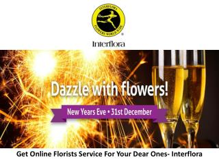 Get Online Florists Service For Your Dear Ones- Interflora