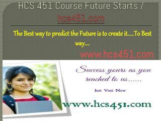 HCS 451 Course Future Starts / hcs451dotcom