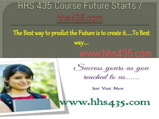 HHS 435 Course Future Starts / hhs435dotcom