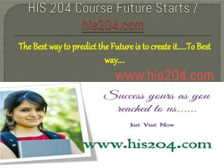 HIS 204 Course Future Starts / his204dotcom