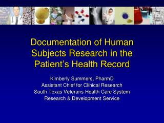 Documentation of Human Subjects Research in the Patient s Health Record