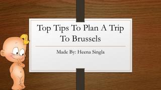 Top Tips To Plan A Trip To Brussels