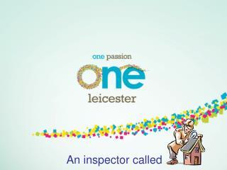 An inspector called