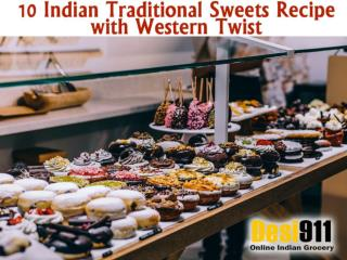 Indian Traditional Sweets Recipe with Western Twist