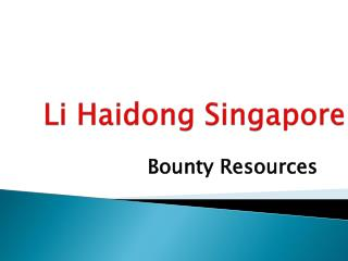 Li Haidong Singapore- Bounty Resources