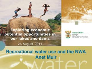 Exploring economic potential opportunities in our lakes and dams  26 August 2011