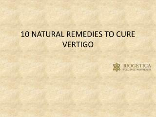 10 Natural Remedies to cure vertigo