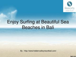 Enjoy Surfing at Beautiful Sea Beaches in Bali