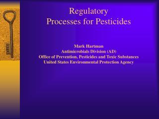 Regulatory  Processes for Pesticides