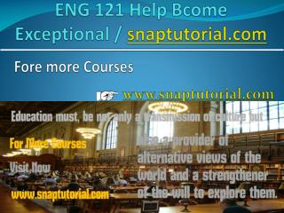 ENG 121 Help Bcome Exceptional / snaptutorial.com