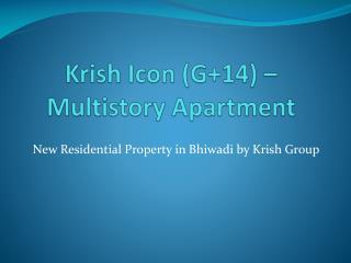 Krish Icon -New Residential Property in Bhiwadi
