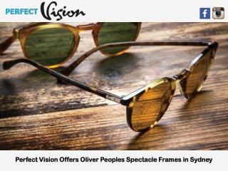 Perfect Vision Offers Oliver Peoples Spectacle Frames in Sydney