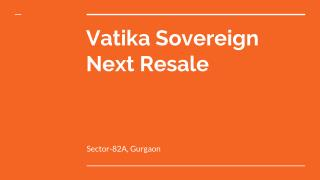 Vatika Sovereign Next Resale
