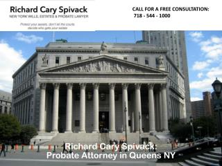Richard Cary Spivack: Probate Attorney in Queens NY