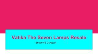 Vatika The Seven Lamps Resale