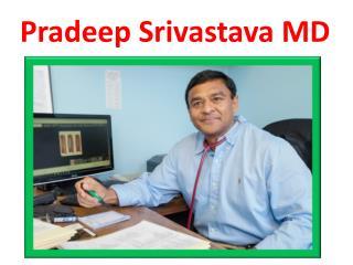 Pradeep Srivastava MD