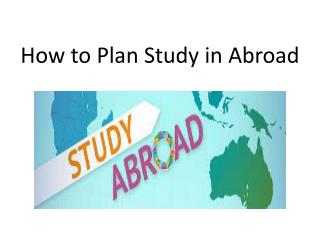 How to Plan Study in Abroad