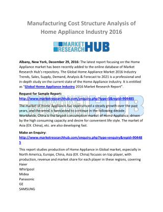 Manufacturing Cost Structure Analysis of Home Appliance Industry 2016