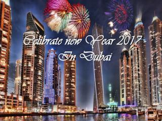 Celebrate New Year 2017 In Dubai