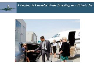 4 Factors to Consider While Investing in a Private Jet