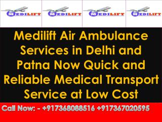 Now Quick and Reliable Medical Transport Service in Delhi and Patna at Low Cost