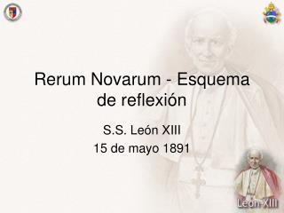 Rerum Novarum - Esquema de reflexi n