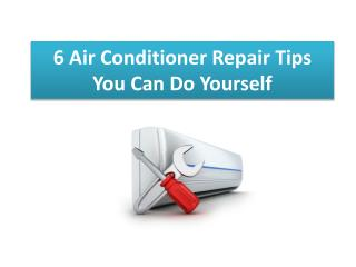6 Air Conditioner Repair Tips You Can Do