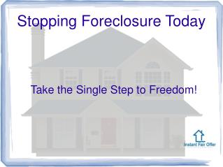 Stop Foreclosure Now- www.instantfairoffernow.com