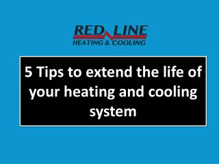 5 Tips to extend the life of your heating and cooling system