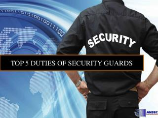 Top 5 Duties Of Security Guard