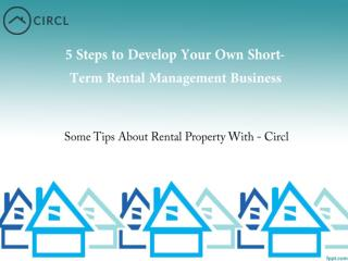 5 Steps to Develop Your Own Short-Term Rental Management Business