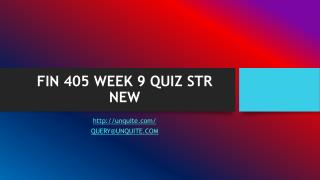 FIN 405 WEEK 9 QUIZ STR NEW