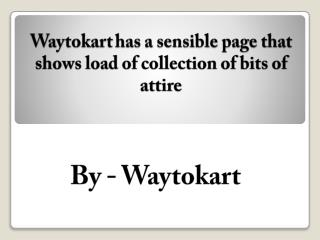 Waytokart has a sensible page that shows load of collection of bits of attire