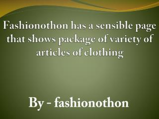 Fashionothon has a sensible page that shows package of variety of articles of clothing