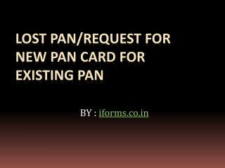 Lost PAN Request for new PAN card for existing PAN