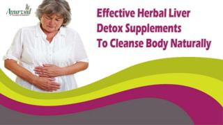Effective Herbal Liver Detox Supplements To Cleanse Body Naturally
