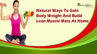 Natural Ways To Gain Body Weight And Build Lean Muscle Mass At Home