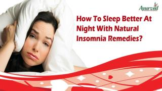 How To Sleep Better At Night With Natural Insomnia Remedies?