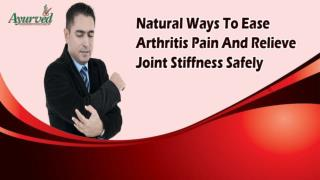 Natural Ways To Ease Arthritis Pain And Relieve Joint Stiffness Safely