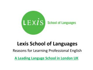 Lexis School of Languages - Reasons for Learning Professional English