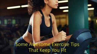 Some awesome exercises tips that keep you fit