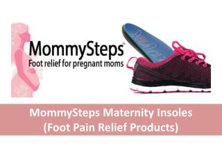 MommySteps Maternity Insoles - Foot Pain Relief Products, Pregnancy Swollen Feet & Back Pain Relief Insoles