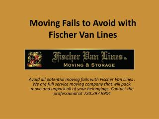 Moving Fails to Avoid with Fischer Van Lines