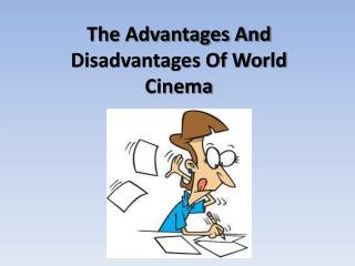 The Advantages And Disadvantages Of World Cinema