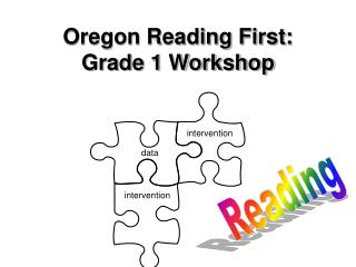 Oregon Reading First: Grade 1 Workshop